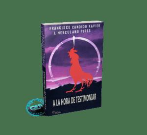 Portada A la Hora de Testimoniar por J. Herculano Pires y Chico Xavier