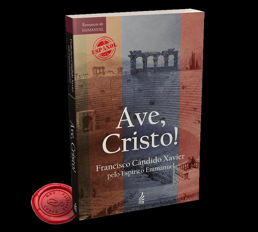 Portada Ave Cristo dictado por Emmanuel al médium Francisco Cándido Xavier en pdf