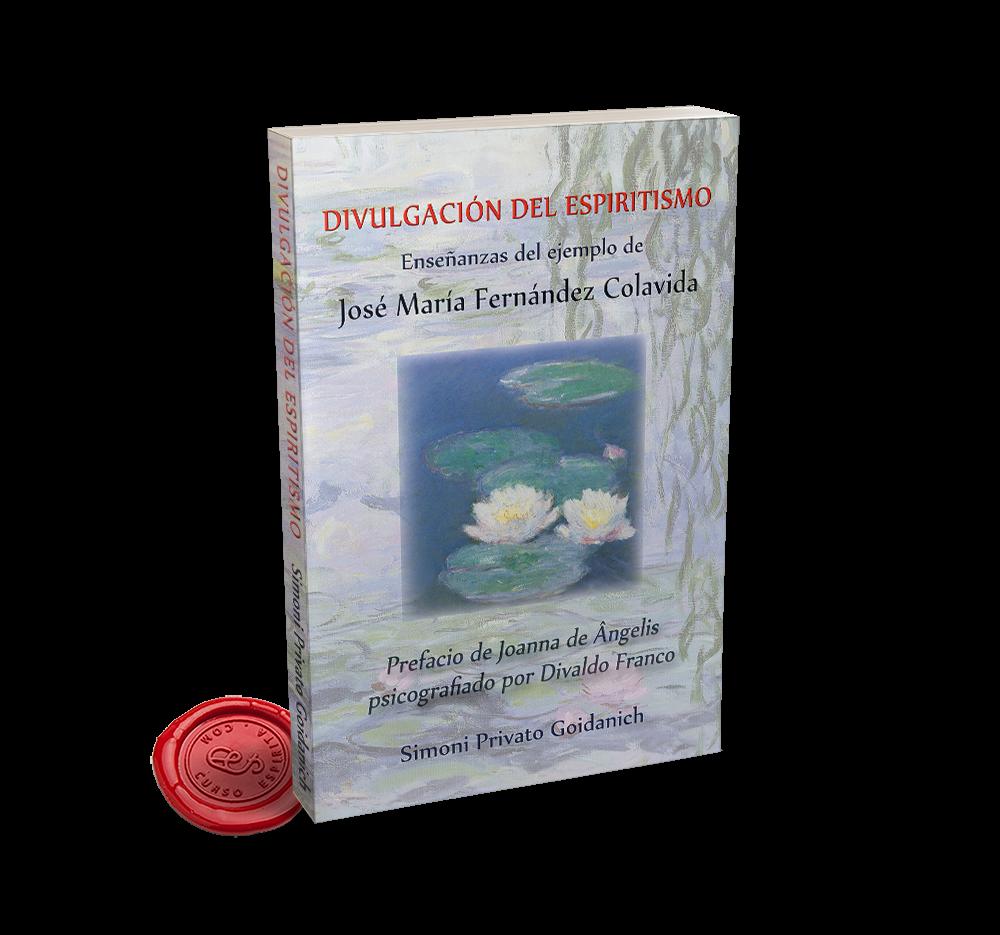 Portada Divulgación del Espiritismo. Enseñanzas del ejemplo de José María Fernández Colavida. Por Simoni Goidanich.