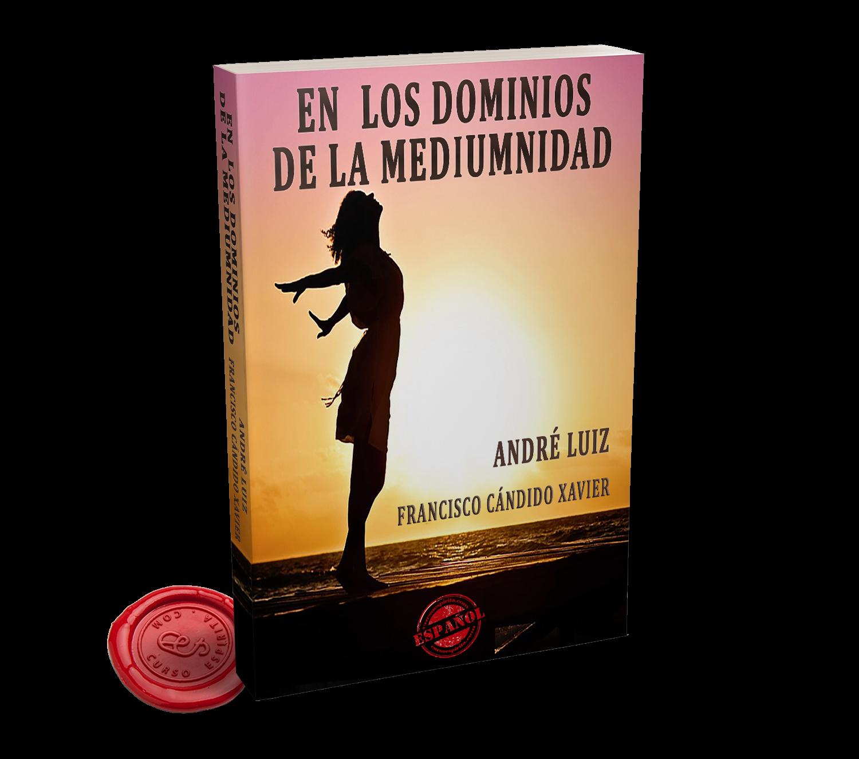 Portada En los Dominios de la Mediumnidad de André Luiz a través de la psicografía de Chico Xavier