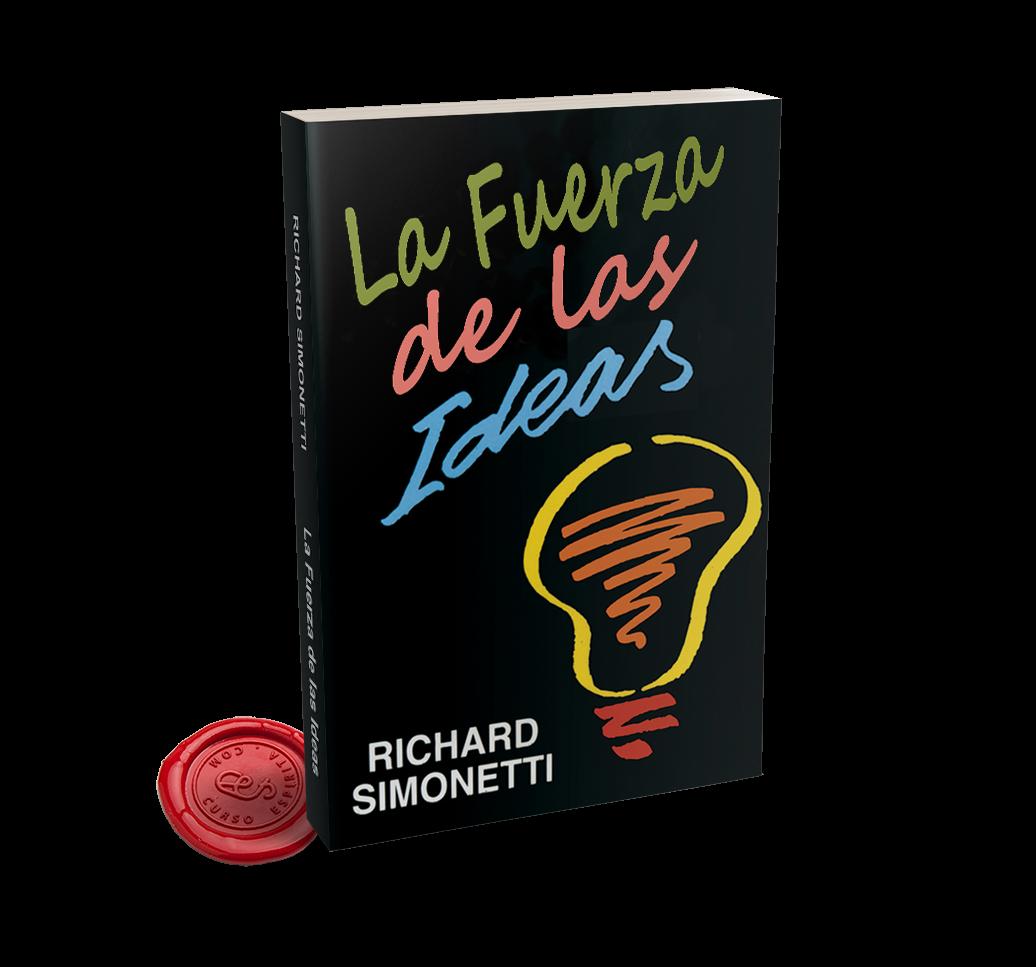 Portada La Fuerza de las Ideas por Richard Simonetti