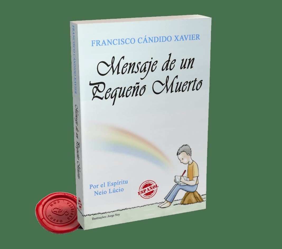 Portada Mensaje de un Pequeño Muerto del Espíritu Neio Lúcio a través de la psicografía de Chico Xavier