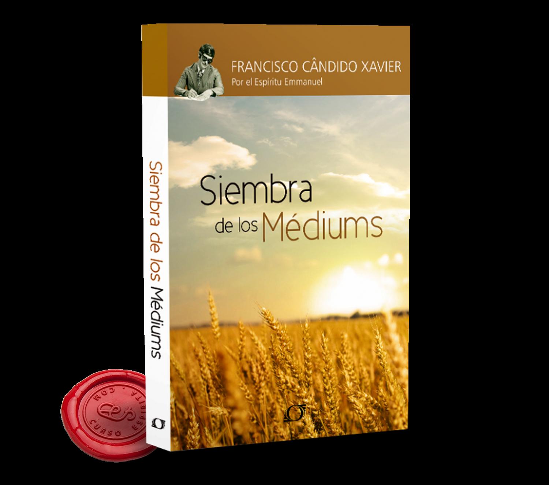 Portada Siembra de los Médiums por Emmanuel a través de la mediumnidad de Francisco Cándido Xavier