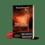 Portada Suicidio, todo lo que usted necesita saber por Richard Simonetti