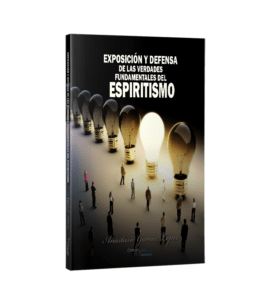 Vista del libro Exposición y Defensa de las verdades fundamentales del Espiritismo de Anastasio García López